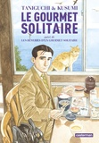 Jiro Taniguchi et Masayuki Kusumi - Le gourmet solitaire - Suivi de Les rêveries d'un gourmet solitaire.