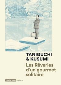 Jirô Taniguchi et Masayuki Kusumi - Les rêveries d'un gourmet solitaire.