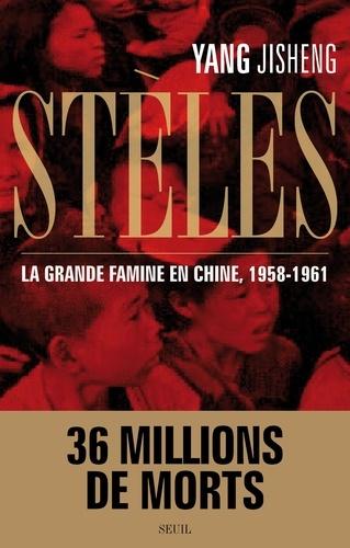Stèles. La grande famine en Chine, 1958-1961