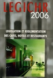 Jixo - LEGICHR 2006 - Législation et réglementation des cafés, hôtels et restaurants.