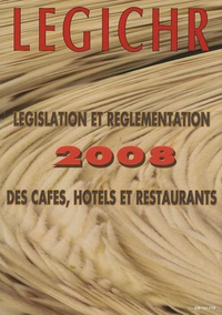 Jixo - LEGICHR 2008 - Législation et réglementation des cafés, hôtels et restaurants.