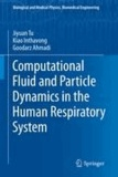 Jiyuan Tu et Kiao Inthavong - Computational Fluid and Particle Dynamics in the Human Respiratory System.