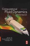 Jiyuan Tu et Guan-Heng Yeoh - Computational Fluid Dynamics - A Practical Approach.