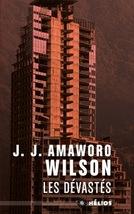 JJ Amaworo Wilson - Les dévastés.