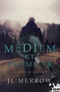 Jl Merrow - Médium et plombier - Tome 1, Meurtre au village.