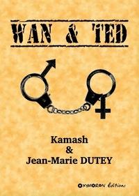 Jm dutey kamash & - Wan & Ted.