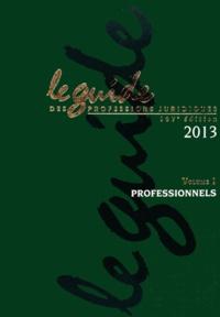 JNA - Le guide des professions juridiques 2013 - 2 volumes. 1 Cédérom