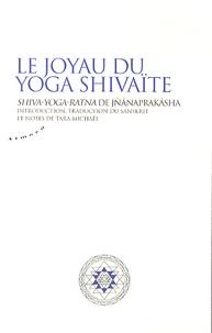 Jnânaprakâsha - Le joyau du yoga shivaïte - Shiva-Yoga-Ratna de Jnânaprakâsha.