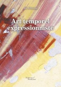 Jo Aitnanu - Art temporel expressionniste.