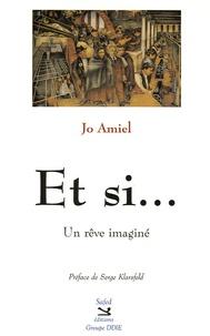 Jo Amiel - Et si... - Un rêve imaginé.