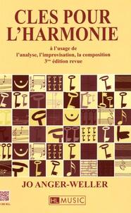Jo Anger-Weller - Clés pour l'harmonie - A l'usage de l'analyse, l'improvisation, la composition.