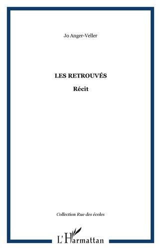 Jo Anger-Weller - Les Retrouvés.
