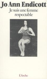 Jo-Ann Endicott - Je suis une femme respectable.