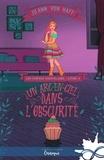 Jo Ann von Haff - Les Contes d'Aucelaire Tome 3 : Un arc-en-ciel dans l'obscurité.
