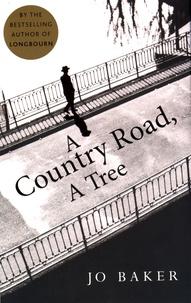 Jo Baker - A Country Road, A Tree.