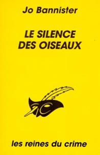 Jo Bannister - Le silence des oiseaux.