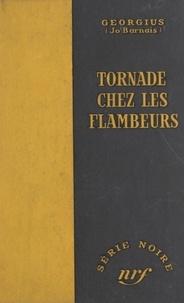 Jo Barnais et  Georgius - Tornade chez les flambeurs.