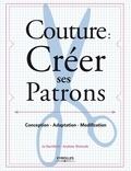Jo Barnfield et Andrew Richards - Couture : créer ses patrons - Conception - adaptation - modification.