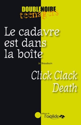Jo Beaudouin - Le cadavre est dans la boîte.