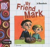 Jo Beaudouin - My Friend Mark.