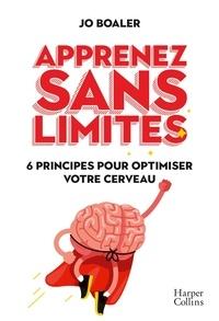 Jo Boaler - Apprenez sans limites - 6 principes pour optimiser votre cerveau.