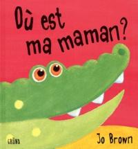 Jo Brown - Où est ma maman ?.