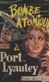 Jo Claver et Patrick Rossart - Bombe atomique à Port-Lyautey.