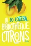 Jo Cotterill et Charlotte Grossetête - La bibliothèque des citrons.