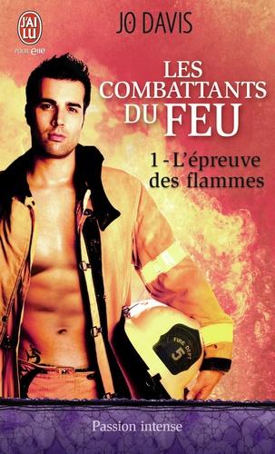 Les combattants du feu Tome 1 L'épreuve des flammes