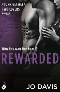 Jo Davis - Rewarded: Torn Between Two Lovers.