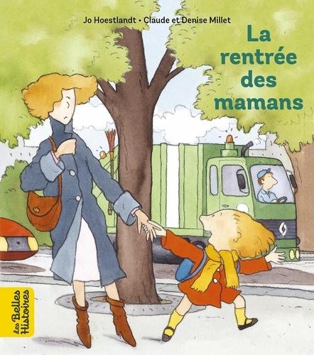 JO DOMINIQUE HOESTLANDT et Claude Millet - La rentrée des mamans.