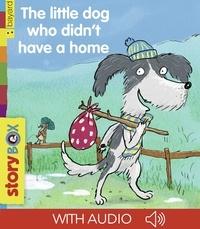 Jason Chapman et JO DOMINIQUE HOESTLANDT - The little dog who didn't have a home.