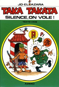 Jo El-Azara et  Vicq - Taka Takata Tome 6 : Silence, on vole !.