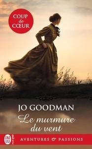 Jo Goodman - Le murmure du vent.