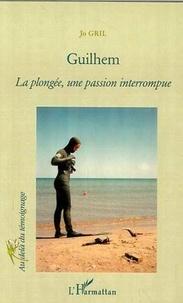 Jo Gril - Guilhem - La  plongée, une passion interrompue.
