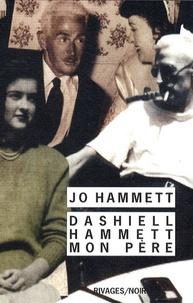Jo Hammett et Richard Layman - Dashiell Hammett, mon père.