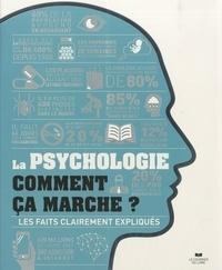 Jo Hemmings et Catherine Collin - La psychologie, comment ça marche ? - Les faits clairement expliqués.