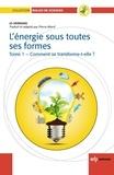 Jo Hermans - L'énergie sous toutes ses formes - Tome 1, Comment se transforme-t-elle ?.
