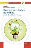 Jo Hermans et Pierre Manil - L'énergie sous toutes ses formes - Tome 2, Ses différentes sources.