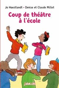 Jo Hoestlandt et Claude Millet - Coup de théâtre à l'école.