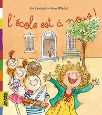 Jo Hoestlandt et Anne Wilsdorf - L'école est à nous !.