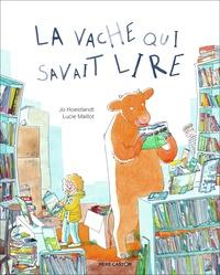 Jo Hoestlandt et Lucie Maillot - La vache qui savait lire.