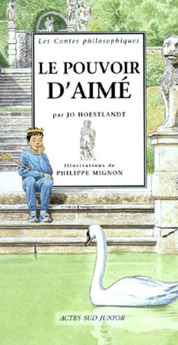 Jo Hoestlandt et Philippe Mignon - Le pouvoir d'Aimé.