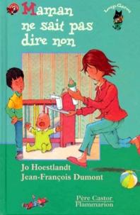 Jo Hoestlandt et Jean-François Dumont - Maman ne sait pas dire non.