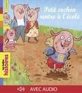 Jo Hoestlandt - Petit cochon rentre à l'école.