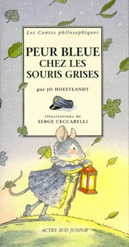 Jo Hoestlandt et Serge Ceccarelli - Peur bleue chez les souris grises.