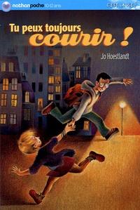 Jo Hoestlandt - Tu peux toujours courir !.