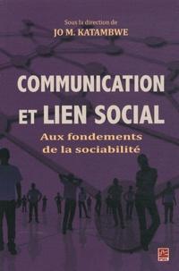 Jo Katambwe - Communication et lien social - Aux fondements de la sociabilité.