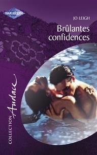 Jo Leigh - Brûlantes confidences (Harlequin Audace).