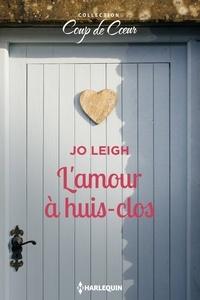 Jo Leigh - L'amour à huis-clos.
